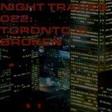 Night Tracks 022: Toronto Is Broken Guest Mix