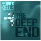 The Deep End - Patrick Kelly live at FINE