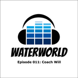 Waterworld Radio 011: Coach Will