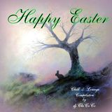 """""HAPPY EASTER""""  Chill & Lounge compilation"
