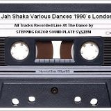 Jah Shaka Various Dances 1990`s London Pt 4