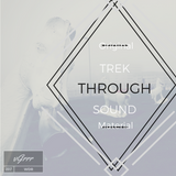 Trek Through Sound - Original Material mix for Wet Dreams Recordings