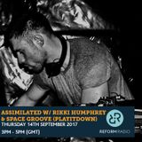 Assimilated w/ Rikki Humphrey & Spacegroove (PlayitDown) 14th September 2017