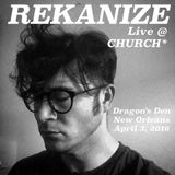 Live @ CHURCH (Dragon's Den, New Orleans, April 3 2016)
