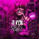 Trappin n Gun Clappin 3 Blend Remix