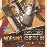 The Morning Check In with Ty Bless special guest Tony Stanz 3-7-16