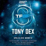 Tony Dex - TranceFamily SF 8th Year Anniversary - Kearnage USA - 04.28.18