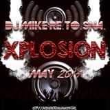 DJ Mike Re.To.Sna. - Xplosion May 2014