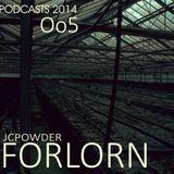 JCPowder FORLORN 005 Podcasts 20o14