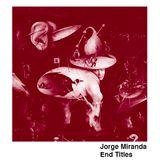 Jorge Miranda - End Titles (2015)
