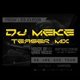 DJ Meke - House Of Hard Music & Mindcore WE ARE ONE TOUR  Teaser Mix (2015)