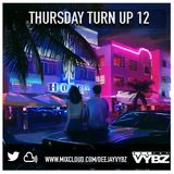 Thursday Turn Up 12 ( HOUSE X RNB REMIXES )