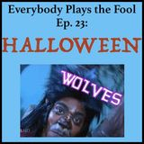 Everybody Plays the Fool, Episode 23: Halloween