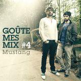 Goûte Mes Mix #4 - Mustang
