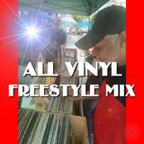 All Vinyl Freestyle Mix (August 2019 Session 1) - DJ Carlos C4 Ramos