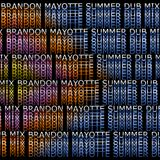 Brandon Mayotte - Summer Dub Mix