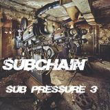 Subchain - Sub Pressure # 3