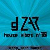 dj ZAR house vibes n.10 - DEEP/TECH - In onda il 23/12/2016 su Radio Domani