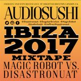 Audio Sushi Ibiza Mixtape August 2017 : Magic Robot x Audiosushi in The House