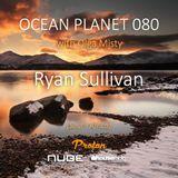 Ryan Sullivan - Ocean Planet 079 [Jan 01 2018] on Proton Radio