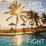 Caen Coda Mocha - Fight (Original Mix)