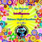 The flowers of intelligence by Tiziano Digital Emotion ft Talija