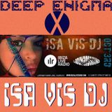 Deep Enigma X by Isa Vis DJ, Ibiza Live Radio oct.3rd, 2015