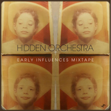 Hidden Orchestra - 'Early Influences Mixtape'