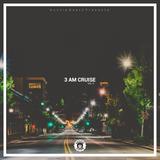 3 AM Cruise Vol. II