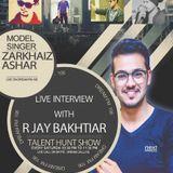 Talent Hunt Show with R Jay Bakhtiar with guest Zarkhaiz Ashar (Model & Singer)