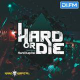 DA BEAT @ DI.fm - Hard or Die / Hard Kapital (Jan 2019)