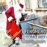 Fenomeno - Promo Mix December 2011