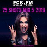 FCK.FM 25 Shots 5-2019