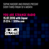 YOU ARE STRANGE RADIO w/ LIQUOR // 15.07.2016
