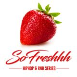 HIP HOP & RNB MIX - SoFreshhh Vol 1 Strawberry