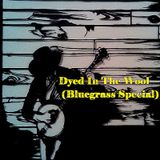 Dyed In The Wool (Bluegrass Special)
