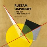 Rustam Ospanoff. 6 hrs Set at Ace Hotel NYC | Jan 31, 2019