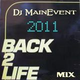 Dj MainEvent - 2011 Back To Life mix
