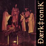 Le VitaKiss Presents Daerk‡ronik Vol 2 mixed by Johnny GoLytlee