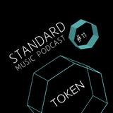 Standard Music Podcast 11 - TOKEN