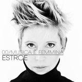 00 / MUSICA E' FEMMINA : ESTROE