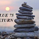 BLUE 75: RETURN
