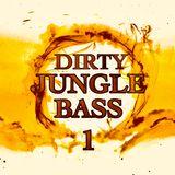 DIRTY JUNGLE BASS (VOLUME 1)