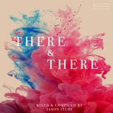 THERE & THERE (EXCLUSIVE MIX)