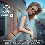 Summer Feeling Chill Mix 2017 ♦ Best of Deep House Sessions Music Chill Out Mix ♦ by Drop G #12
