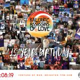 Balearic Assassins Of Love 15th Anniversary Special - 31.08.2019