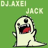 DJ.Axei - Jack (2014.01.25.)
