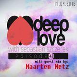 Sebastian Szczerek - DEEP LOVE 41 (Maarten Metz Guestmix)