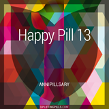 Happy Pill 13 - Annipillsary (First Half)