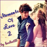Moments Of Love 2